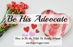 How to lift your husband up as an advocate. #marriage #valentine