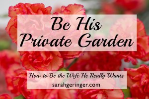 You are a beautiful private garden for your husband. #marriage #valentine