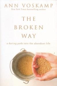 The Broken Way - Ann Voskamp's most vulnerable book to date. #christian