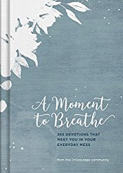 A Moment to Breathe--Devotions from (in)courage
