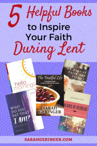 5 Helpful Books to Inspire Your Faith During Lent