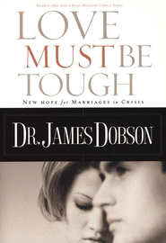 Love Must Be Tough by Dr. James Dobson