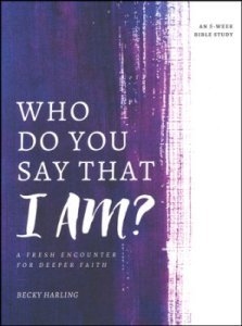Who Do You Say That I AM? A Fresh Encounter for Deeper Faith