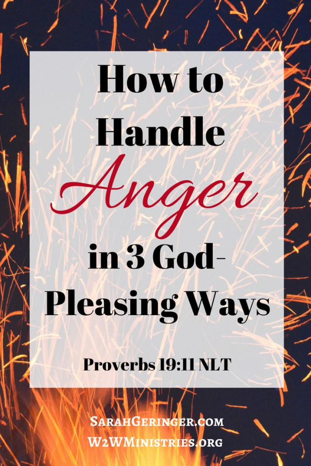 How to Handle Anger in 3 God-Pleasing Ways