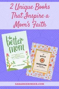 2 Unique Books That Inspire a Mom's Faith