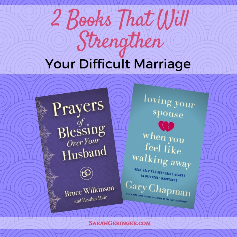 2 Books That Will Strengthen Your Difficult Marriage