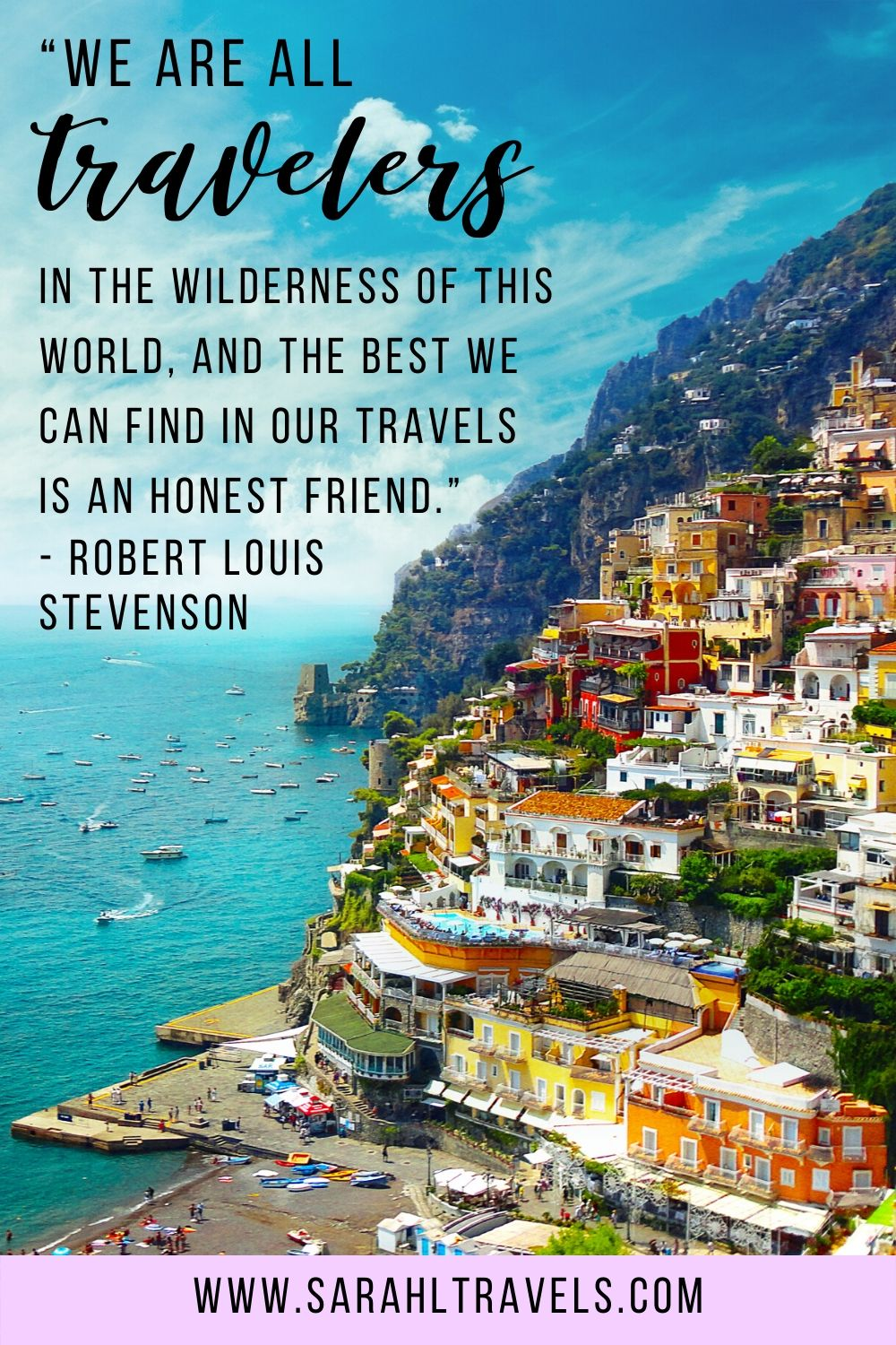 """Colorful buildings on the Amalfi Coast in Italy with quote """"We are all travelers in the wilderness of this world, and the best we can find in our travels is an honest friend."""""""