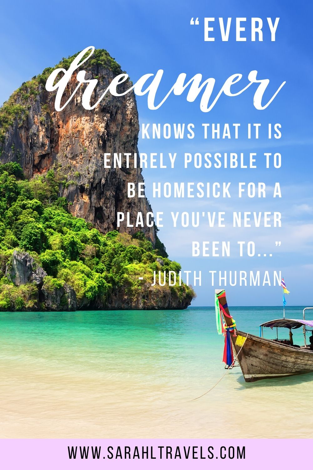 """Beach with a rock mountain and a boat in Thailand with quote """"Every dreamer knows that it is entirely possible to be homesick for a place you've never been to..."""""""