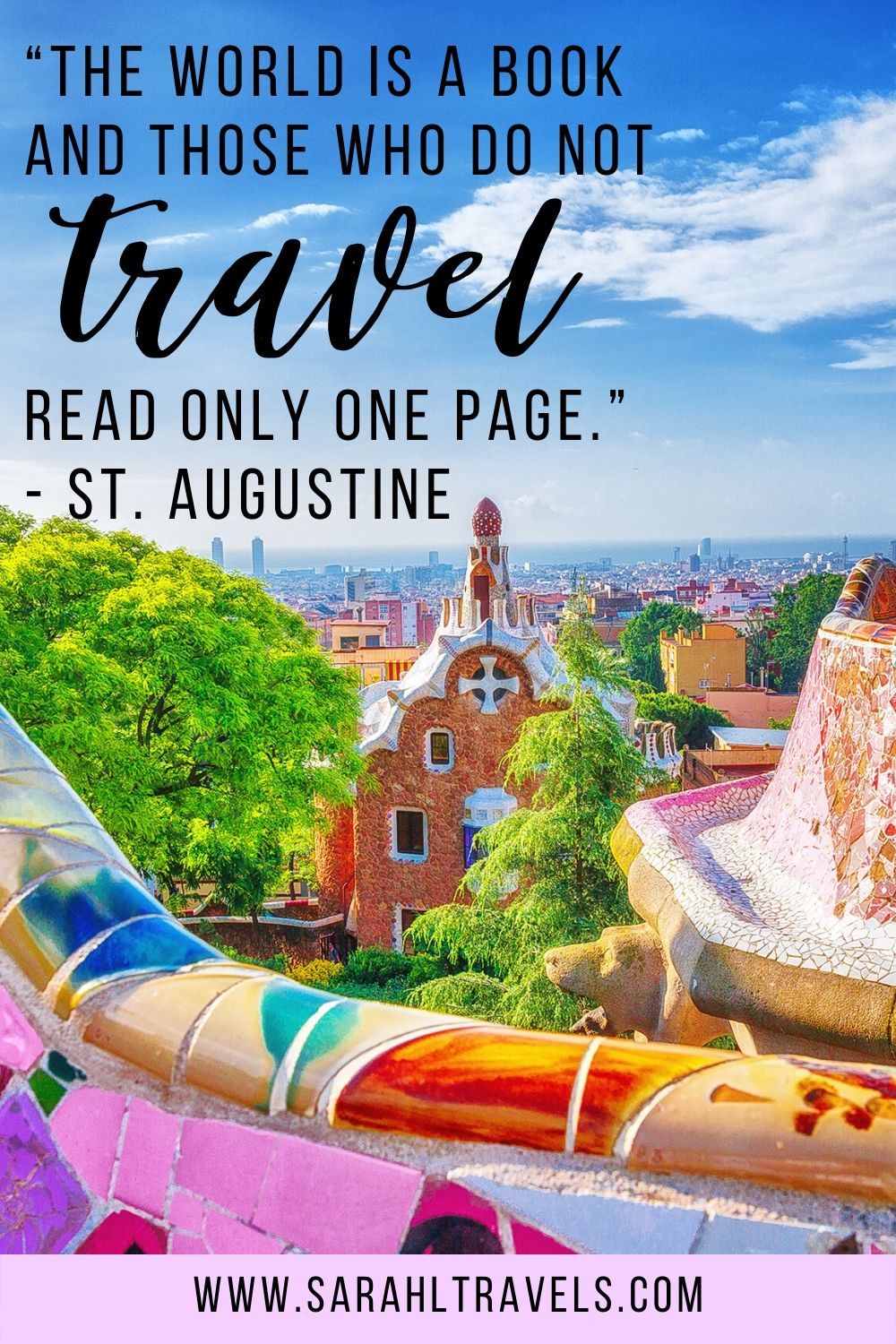 """Parc Guell in Barcelona with quote """"The world is a book and those who do not travel read only one page."""""""