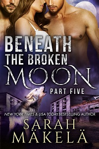 Book Cover: Beneath the Broken Moon: Part Five
