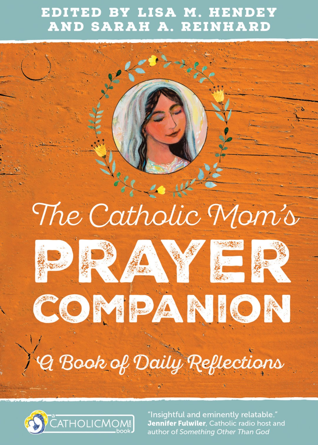 A Catholic Mom's Prayer Companion Book