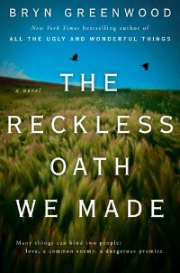 Reckless Oath We Made by Bryn Greenwood