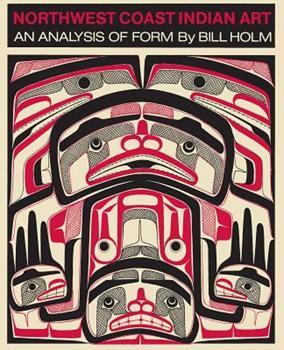 Northwest Coast Indian Art : An Analysis of Form