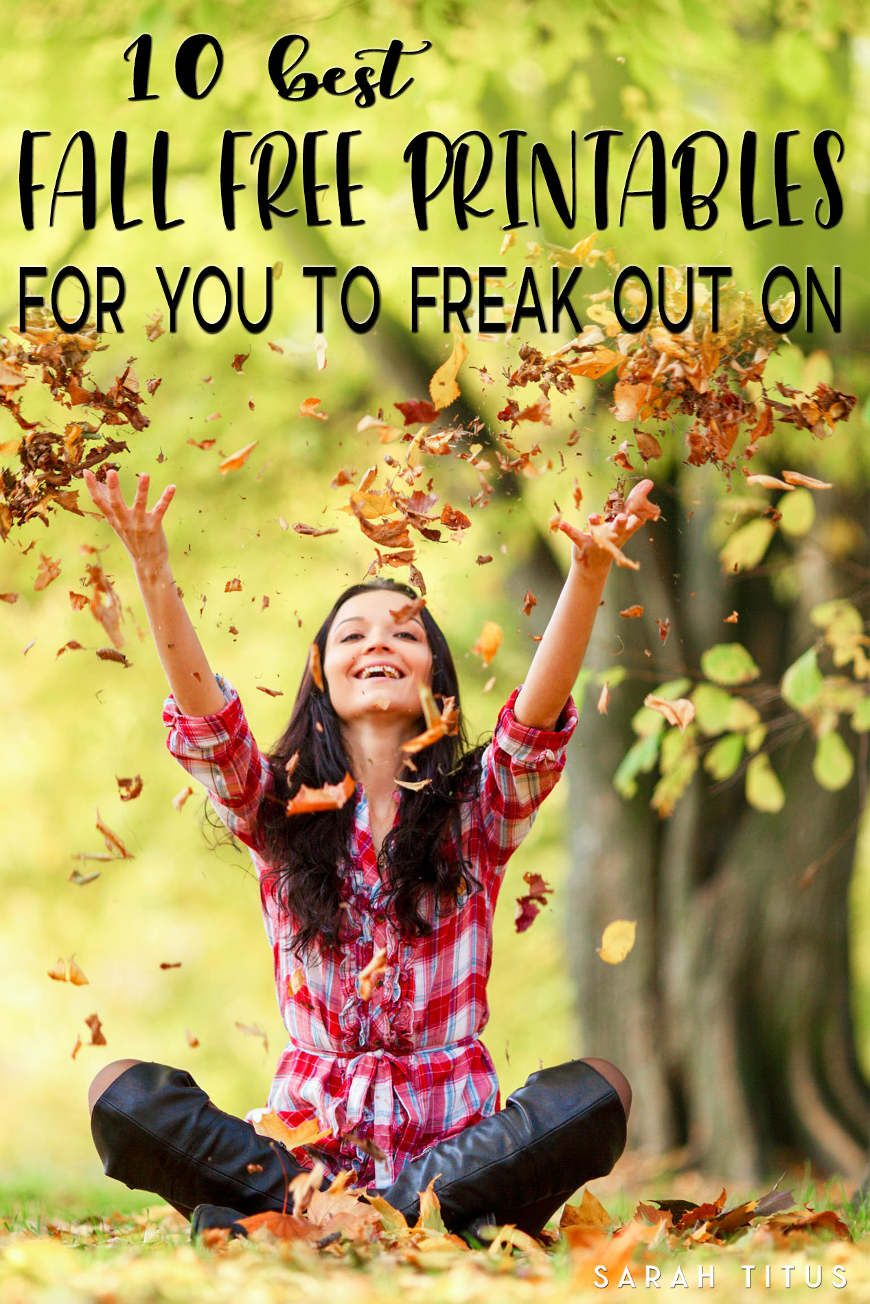 10 Best Fall Free Printables For You To Freak Out On
