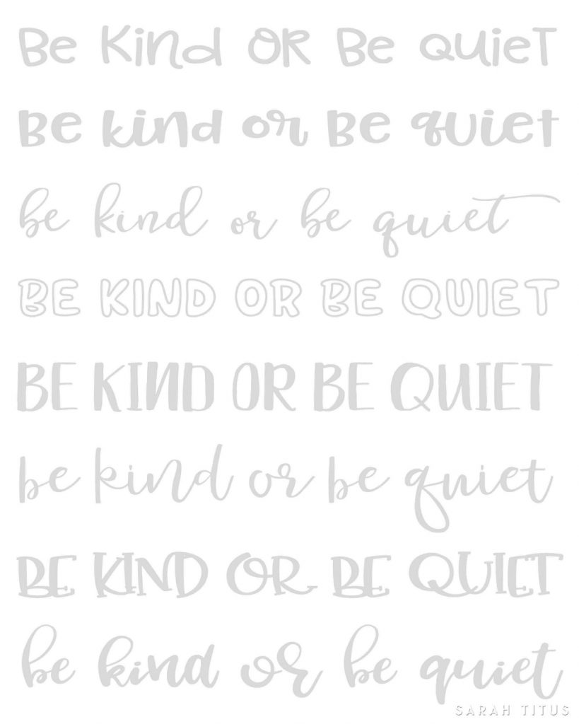Be Kind Or Be Quiet Hand Lettering Worksheets