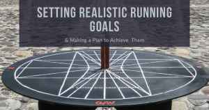 Setting Realistic Running Goals