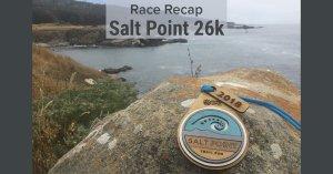 Salt Point 26k Race Recap
