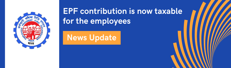 EPF contribution is taxable for the employees