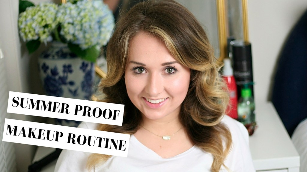 My Summer Proof Makeup Routine