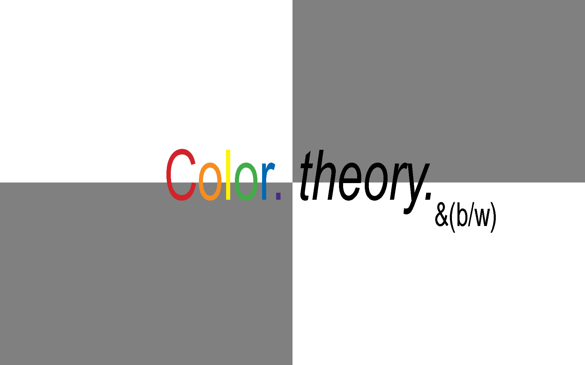Color. Theory. &(b/w) show