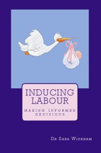 Sara Wickham's bestselling book on induction of labour.