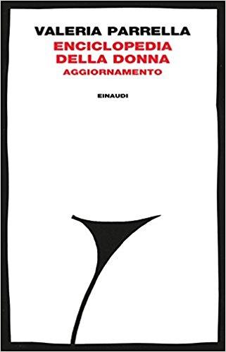 Enciclopedia della donna. Il nuovo romanzo di Valeria Parrella