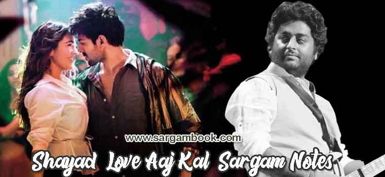 Shayad (Love Aaj Kal) Sargam Notes