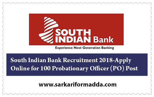 South Indian Bank Recruitment 2018-Apply Online for 100 Probationary Officer (PO) Post