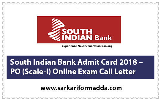 South Indian Bank Admit Card 2018 –  PO (Scale-I) Online Exam Call Letter