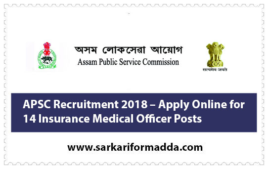 APSC Recruitment 2018 – Apply Online for 14 Insurance Medical Officer Posts