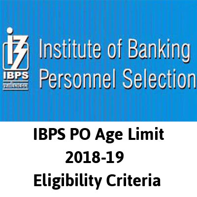 IBPS PO Age Limit 2018 Eligibility Criteria
