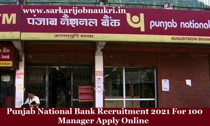 Punjab National Bank Recruitment 2021 For 100 Manager Apply Online