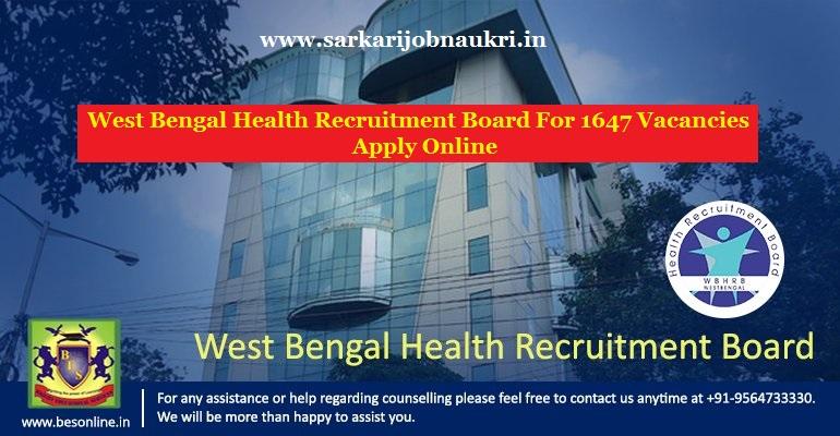 West Bengal Health Recruitment Board For 1647 Vacancies Apply Online