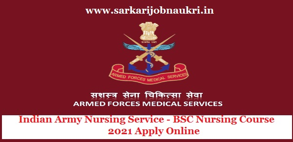 Indian Army Nursing Service - BSC Nursing Course 2021 Apply Online