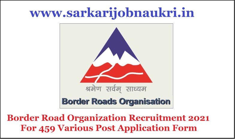 Border Road Organization Recruitment 2021 For 459 Various Post Application Form