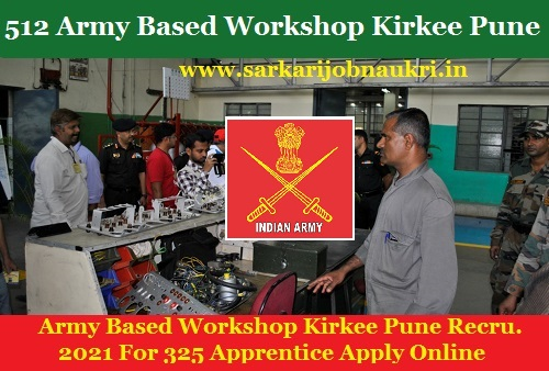 Army Based Workshop Kirkee Pune Recruitment 2021 For 325 Apprentice Apply Online