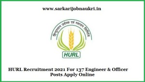 HURL Recruitment 2021 For 137 Engineer & Officer Posts Apply Online