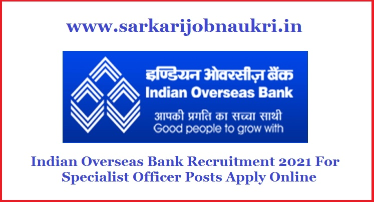 Indian Overseas Bank Recruitment 2021 For Specialist Officer Posts Apply Online