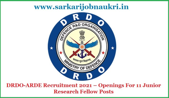 DRDO-ARDE Recruitment 2021 – Openings For 11 Junior Research Fellow Posts