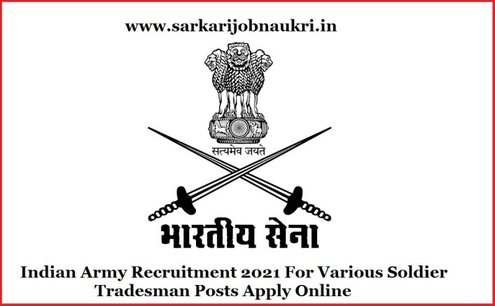 Indian Army Recruitment 2021 For Various Soldier Tradesman Posts Apply Online