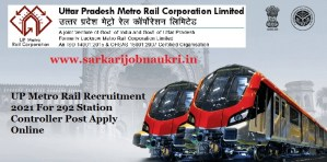 UP Metro Rail Recruitment 2021 For 292 Station Controller Post Apply Online