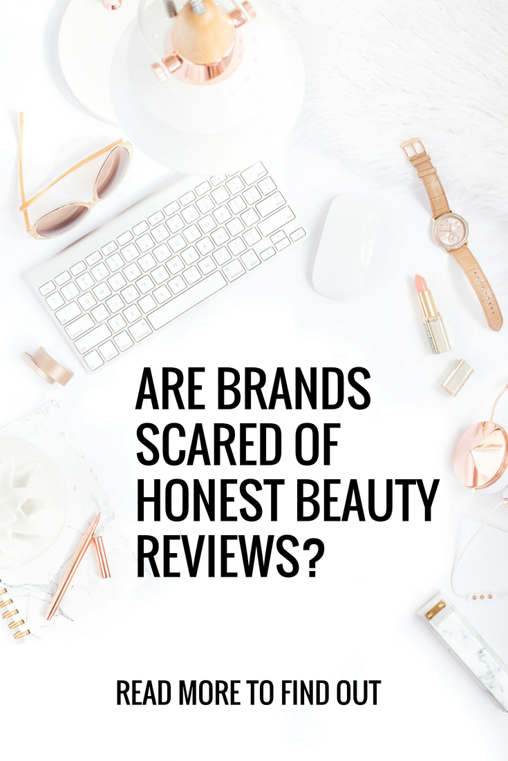 are brands scared of honest beauty reviews?