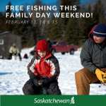 CELEBRATE FAMILY DAY WEEKEND WITH FREE FISHING, FEBRUARY 18 TO 20 | News and Media | Government of Saskatchewan Tourism  Saskatchewan