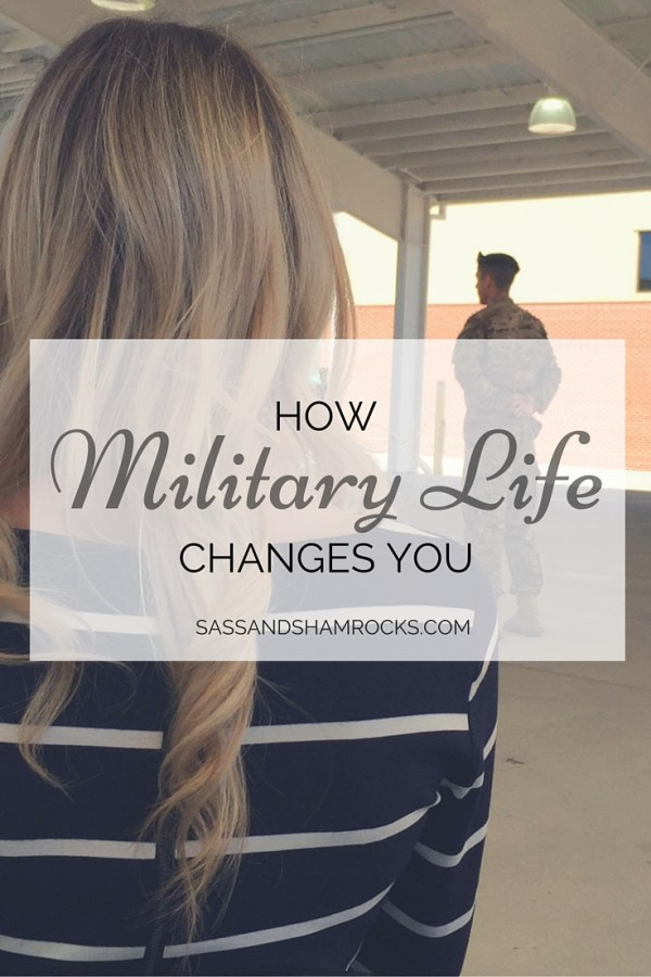 How Militray Life Changes You