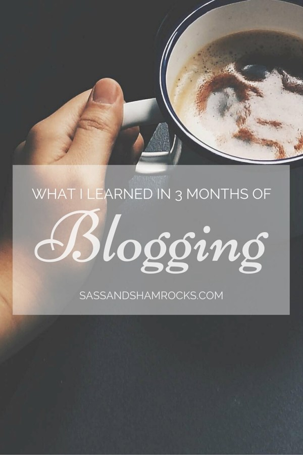 What I Learned in Three Months of Blogging
