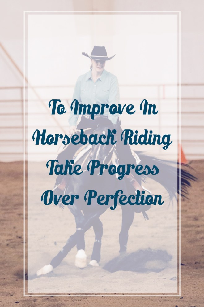 Improve Horseback Riding By Focusing On Progress
