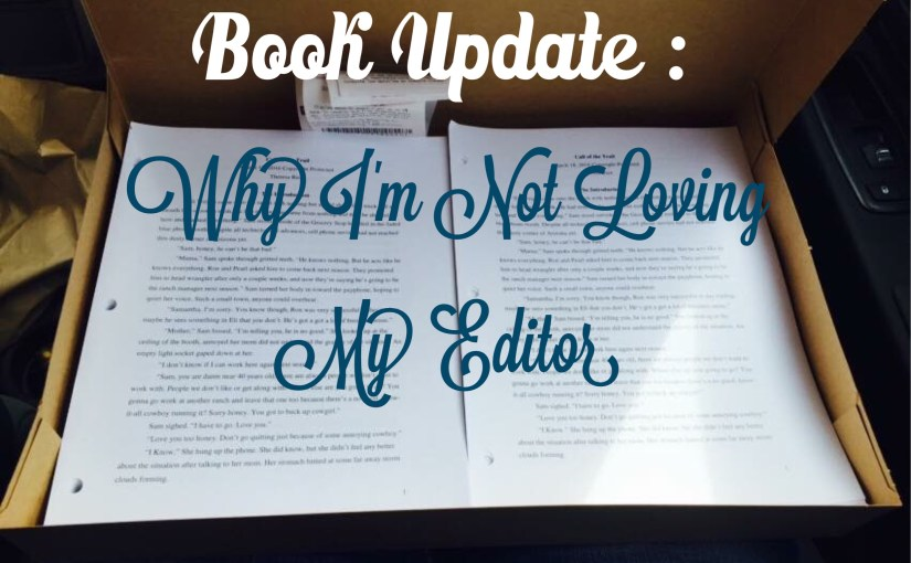 Book Update: Why I'm Not Loving My Editor