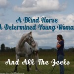 A Blind Horse, A Determined Young Woman, And All The Feels