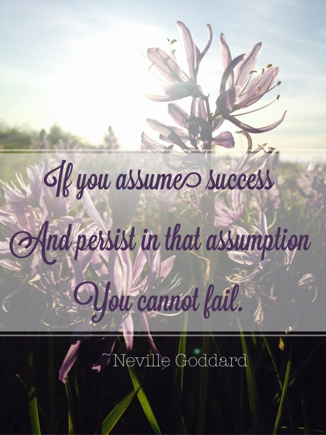 If You Assume Success Neville Goddard Quote for Dreamers