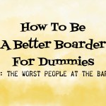 How To Be A Better Boarder For Dummies